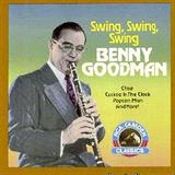 Benny Goodman Swing ,Swing ,Swing