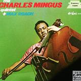 The Charles Mingus Quintet & Max Roach