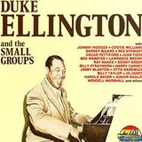 Duke Ellington and the Small Groups