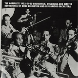 The Complete 1932–1940 Brunswick, Columbia and Master Recordings of Duke Ellington and His Famous Or
