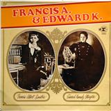 Francis A. And Edward K.