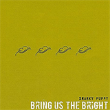 Bring Us the Bright