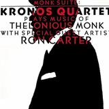 Monk Suite Kronos Quartet Plays Music of Thelonious Monk